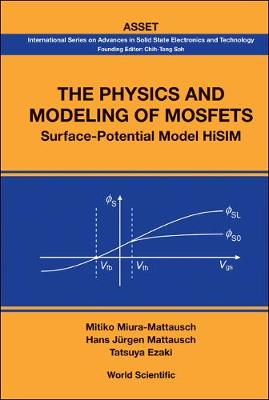 Physics And Modeling Of Mosfets, The: Surface-potential Model Hisim - International Series On Advances In Solid State Electronics And Technology (Hardback)