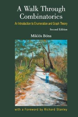 A Walk Through Combinatorics: An Introduction to Enumeration and Graph Theory (Paperback)