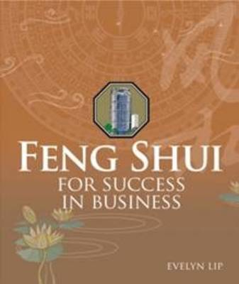 Feng Shui For Success in Business (Paperback)