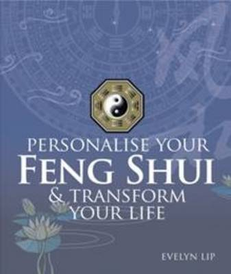 Personalise Your Feng Shui and Transform Your Life (Paperback)
