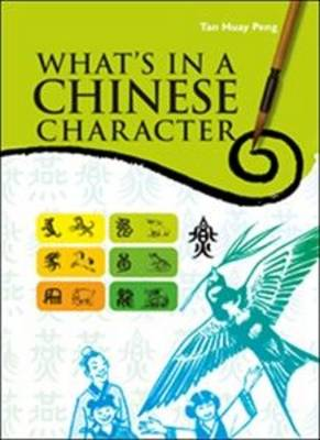 What's in a Chinese Character (Paperback)