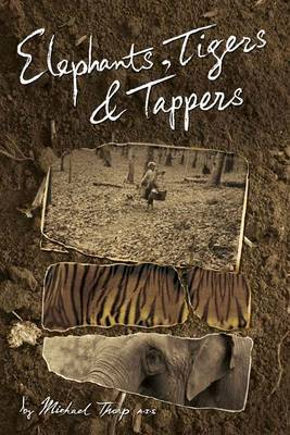 Elephants, Tigers and Tappers: Recollections of a British Rubber Planter in Malaya (Paperback)