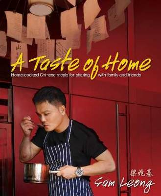 A Taste of Home: Home-cooked Chinese Meals for Sahring with Family and Friends (Paperback)