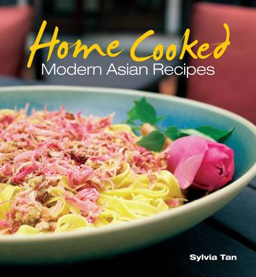 Home Cooked: Modern Asian Recipes (Paperback)