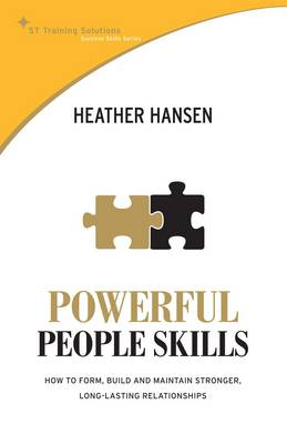 Powerful People Skills: How to Form, Build and Maintain Stronger, Long-lasting Relationships (Paperback)