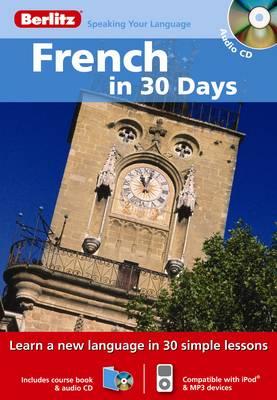 Berlitz Language: French in 30 Days - Berlitz in 30 Days (Paperback)