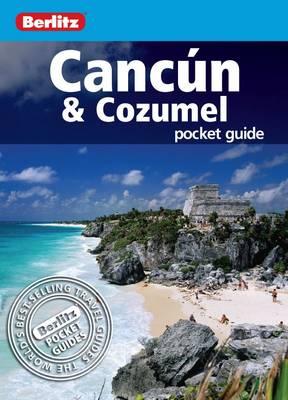 Berlitz: Cancun & Cozumel Pocket Guide - Berlitz Pocket Guides (Paperback)
