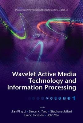 Wavelet Active Media Technology And Information Processing - Proceedings Of The International Computer Conference 2006 (In 2 Volumes) (Hardback)