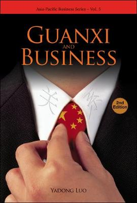Guanxi And Business (2nd Edition) - Asia-pacific Business Series 5 (Hardback)