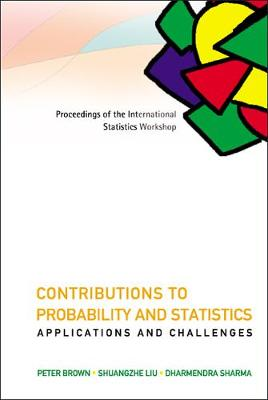 Contributions To Probability And Statistics: Applications And Challenges - Proceedings Of The International Statistics Workshop (Hardback)