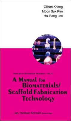 Manual For Biomaterials/scaffold Fabrication Technology, A - Manuals In Biomedical Research 4 (Paperback)