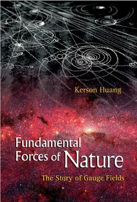 Fundamental Forces Of Nature: The Story Of Gauge Fields (Hardback)