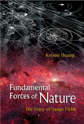 Fundamental Forces Of Nature: The Story Of Gauge Fields (Paperback)