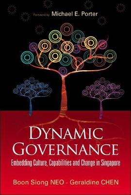 Dynamic Governance: Embedding Culture, Capabilities And Change In Singapore (English Version) (Hardback)