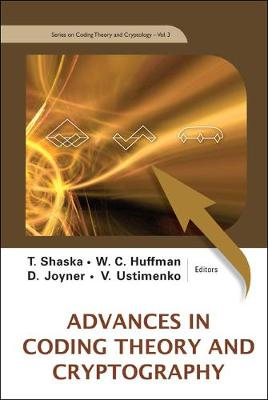 Advances In Coding Theory And Cryptography - Series On Coding Theory And Cryptology 3 (Hardback)