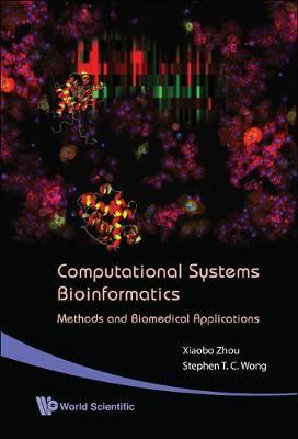 Computational Systems Bioinformatics - Methods And Biomedical Applications (Hardback)