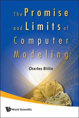 Promise And Limits Of Computer Modeling, The (Hardback)