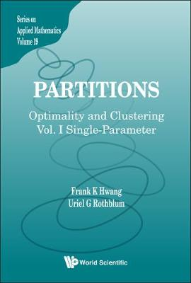 Partitions: Optimality And Clustering - Volume I: Single-parameter - Series On Applied Mathematics 19 (Hardback)