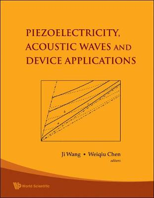 Piezoelectricity, Acoustic Waves, And Device Applications - Proceedings Of The 2006 Symposium (Hardback)
