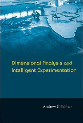 Dimensional Analysis And Intelligent Experimentation (Hardback)