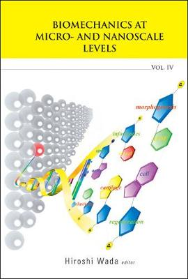 Biomechanics At Micro- And Nanoscale Levels - Volume Iv (Hardback)