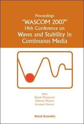 Waves And Stability In Continuous Media - Proceedings Of The 14th Conference On Wascom 2007 (Hardback)