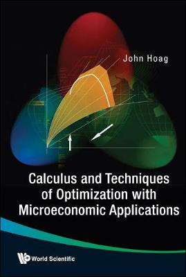 Calculus And Techniques Of Optimization With Microeconomic Applications (Hardback)
