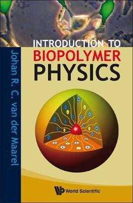 Introduction To Biopolymer Physics (Hardback)