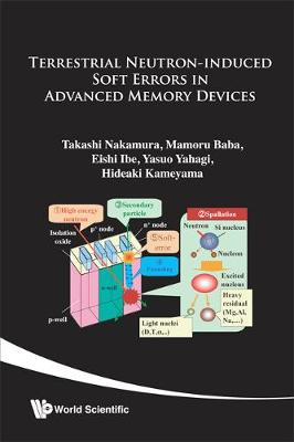 Terrestrial Neutron-induced Soft Error In Advanced Memory Devices (Hardback)