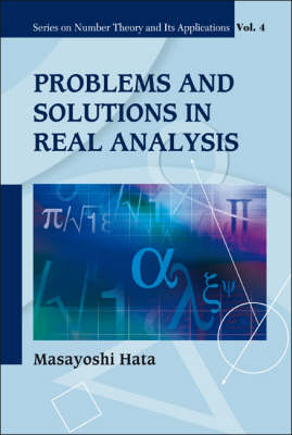 Problems And Solutions In Real Analysis - Series on Number Theory and Its Applications 4 (Paperback)