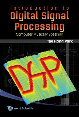 Introduction To Digital Signal Processing: Computer Musically Speaking (Hardback)