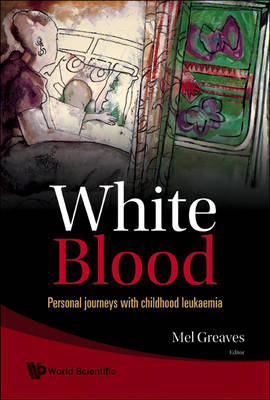White Blood: Personal Journeys With Childhood Leukaemia (Paperback)