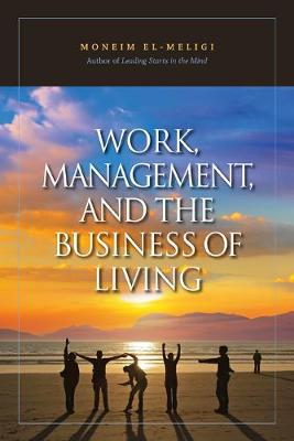 Work, Management, And The Business Of Living (Paperback)