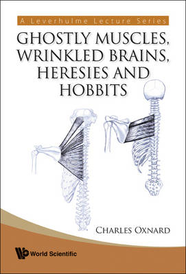 Ghostly Muscles, Wrinkled Brains, Heresies And Hobbits: A Leverhulme Public Lecture Series (Paperback)