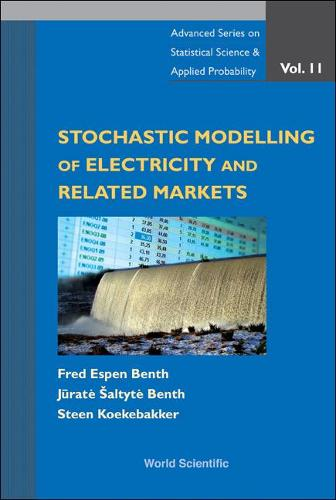 Stochastic Modeling Of Electricity And Related Markets - Advanced Series on Statistical Science & Applied Probability 11 (Hardback)