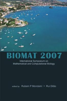 Biomat 2007 - International Symposium On Mathematical And Computational Biology (Hardback)