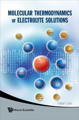 Molecular Thermodynamics Of Electrolyte Solutions (Hardback)