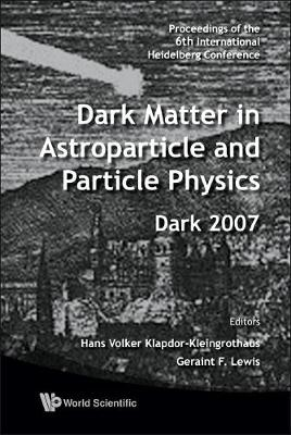 Dark Matter In Astroparticle And Particle Physics - Proceedings Of The 6th International Heidelberg Conference (Hardback)