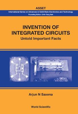 Invention Of Integrated Circuits: Untold Important Facts - International Series On Advances In Solid State Electronics And Technology (Hardback)