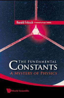 Fundamental Constants, The: A Mystery Of Physics (Hardback)