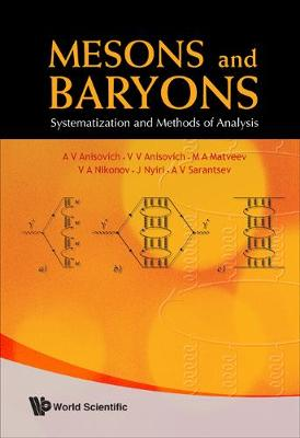 Mesons And Baryons: Systematization And Methods Of Analysis (Hardback)