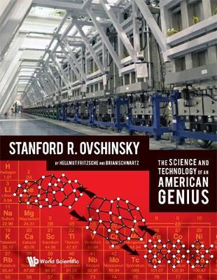 Science And Technology Of An American Genius, The: Stanford R Ovshinsky (Hardback)