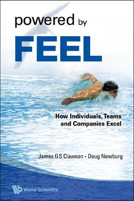 Powered By Feel: How Individuals, Teams, And Companies Excel (Paperback)