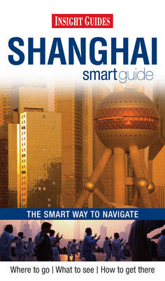 Insight Smart Guides: Shanghai (Paperback)