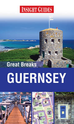Insight Guides: Great Breaks Guernsey - Insight Great Breaks (Paperback)