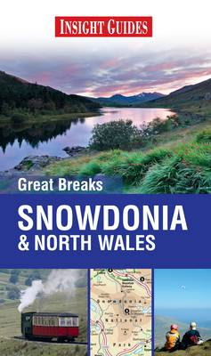 Insight Guides: Great Breaks Snowdonia & North Wales - Insight Great Breaks (Paperback)
