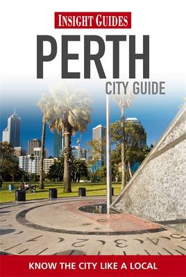 Insight Guides: Perth City Guide - Insight City Guides 35 (Paperback)