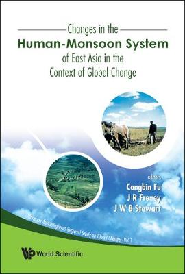 Changes In The Human-monsoon System Of East Asia In The Context Of Global Change - Monsoon Asia Integrated Regional Study On Global Change 1 (Hardback)