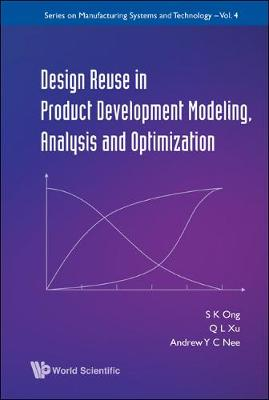 Design Reuse In Product Development Modeling, Analysis And Optimization - Series On Manufacturing Systems And Technology 4 (Hardback)