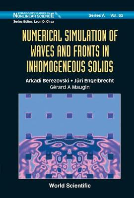 Numerical Simulation Of Waves And Fronts In Inhomogeneous Solids - World Scientific Series on Nonlinear Science Series A 62 (Hardback)